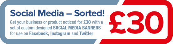 Social Media – Sorted! Get your business or product noticed for £30 with a set of custom designed social media banners for use on Facebook, Instagram and Twitter